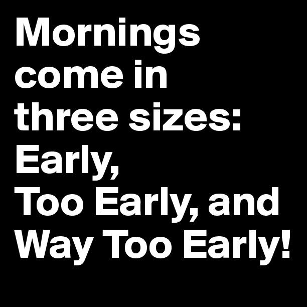 Early Morning Quotes Funny Pinterest thumbnail