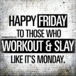 Happy Friday Motivational Quotes Pinterest