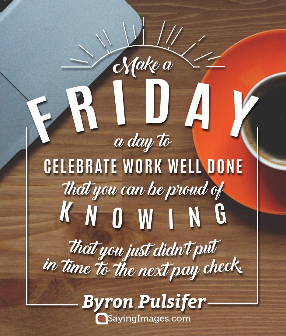 Happy Friday Motivational Work Quotes Pinterest thumbnail