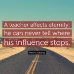 Henry Adams Teacher Quote Pinterest