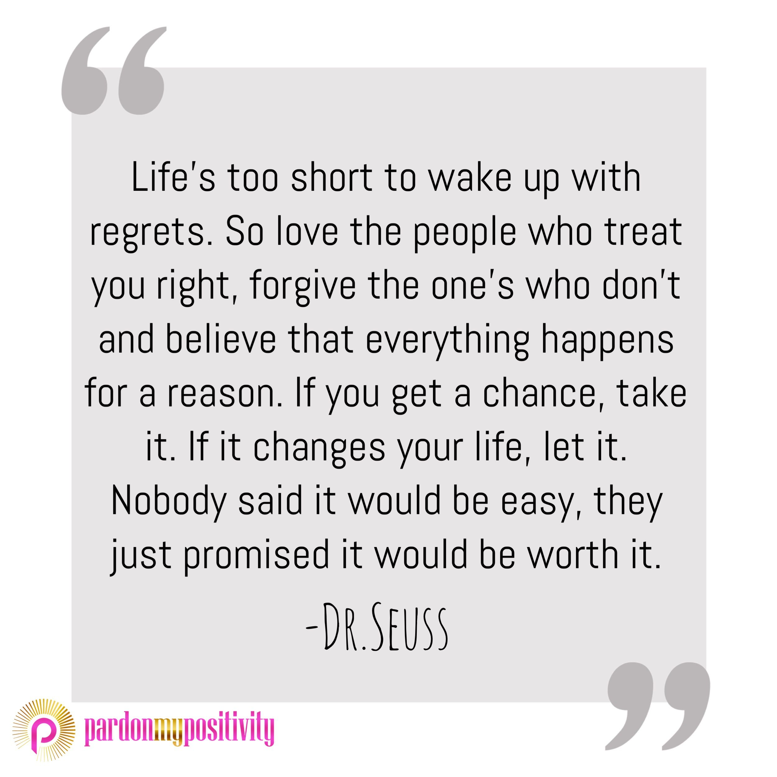 Life's Too Short To Wake Up With Regrets Dr Seuss Pinterest thumbnail