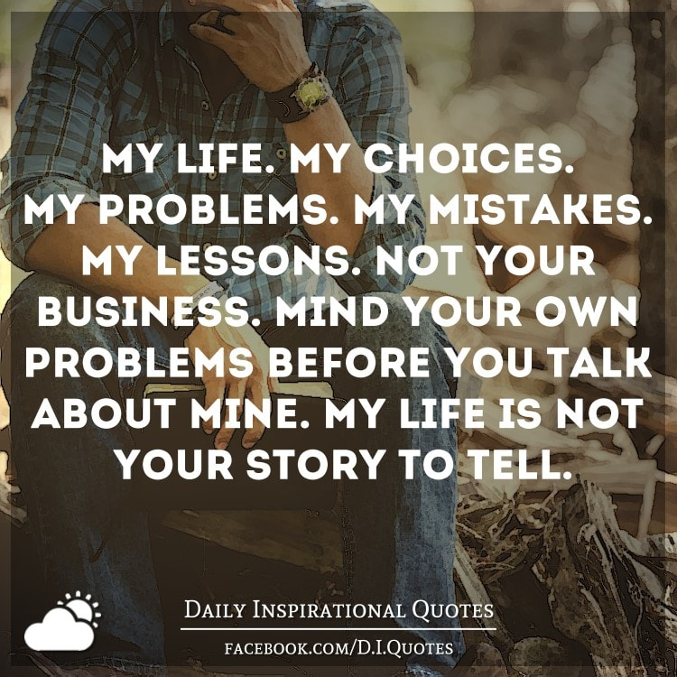 My Life Is Not Your Business Quotes thumbnail