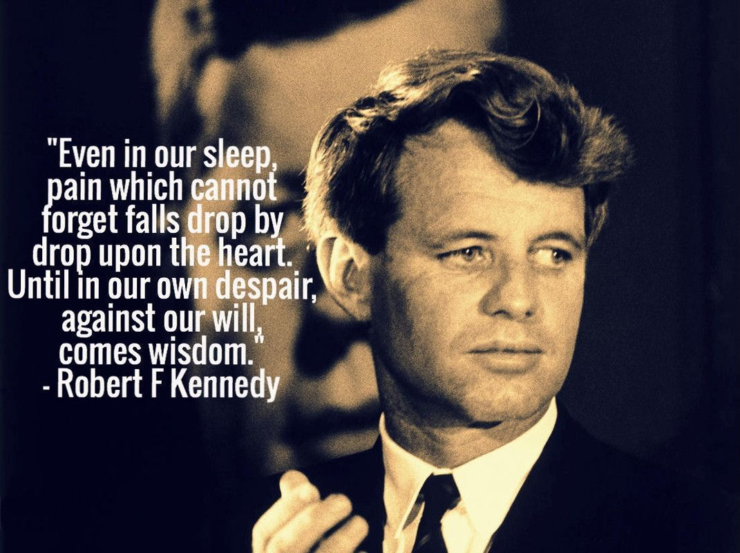 Robert Kennedy Famous Quotes