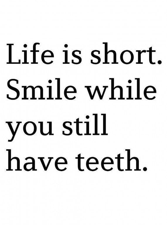 Smile While You Still Have Teeth Quote Pinterest thumbnail