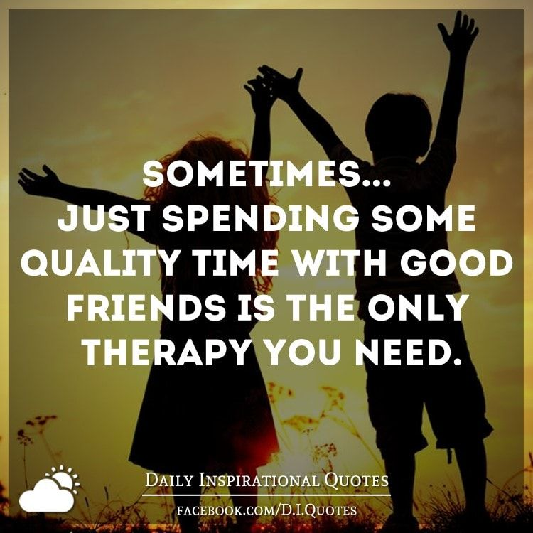 Special Time With Friends Quotes Pinterest thumbnail